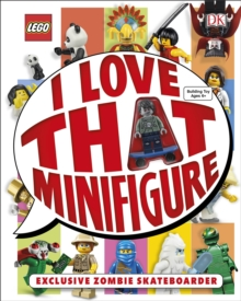 LEGO (R) I Love That Minifigure! : With Exclusive Zombie Skateboarder Minifigure, Hardback Book
