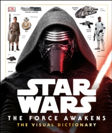 Star Wars The Force Awakens The Visual Dictionary, Hardback Book