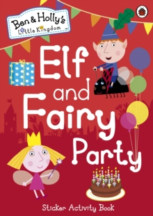 Ben and Holly's Little Kingdom: Elf and Fairy Party, Paperback Book