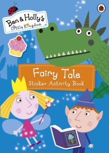 Ben and Holly's Little Kingdom: Fairy Tale Sticker Activity Book, Paperback / softback Book