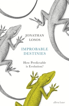 Improbable Destinies : How Predictable is Evolution?, Hardback Book