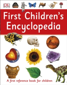 First Children's Encyclopedia : A First Reference Book for Children, Paperback Book