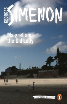 Maigret and the Old Lady : Inspector Maigret #33, Paperback Book