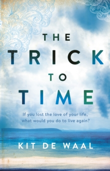 The Trick to Time, Hardback Book