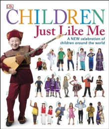 Children Just Like Me : A New Celebration of Children Around the World, Hardback Book