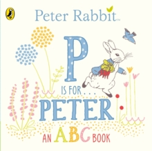 Peter Rabbit: P is for Peter, Board book Book