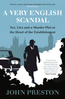 A Very English Scandal : Sex, Lies and a Murder Plot at the Heart of the Establishment, Hardback Book