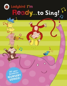 Ladybird I'm Ready to Sing! : Classic Nursery Songs to Share, Paperback Book