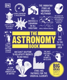 The Astronomy Book : Big Ideas Simply Explained, Hardback Book