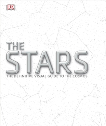 The Stars : The Definitive Visual Guide to the Cosmos, Hardback Book