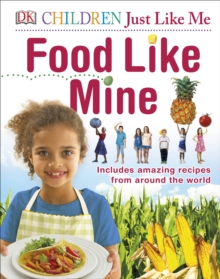 Food Like Mine : Includes Amazing Recipes from Around the World, Hardback Book