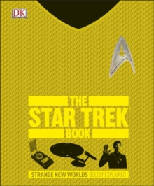 The Star Trek Book : Strange New Worlds Boldly Explained, Hardback Book
