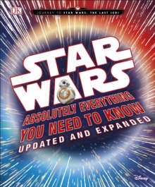 Star Wars Absolutely Everything You Need to Know Updated Edition, Hardback Book