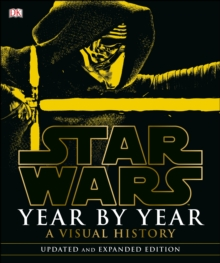 Star Wars Year by Year Updated Edition, Hardback Book