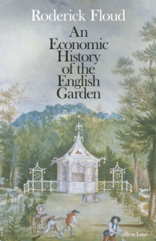 An Economic History of the English Garden, Hardback Book