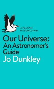 Our Universe : An Astronomer's Guide, Paperback / softback Book
