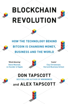 Blockchain Revolution : How the Technology Behind Bitcoin and Other Cryptocurrencies is Changing the World, Paperback Book