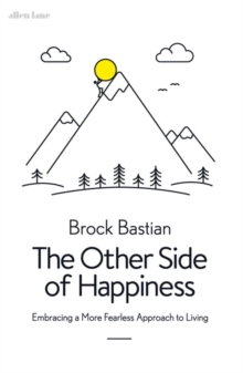 The Other Side of Happiness : Embracing a More Fearless Approach to Living, Hardback Book
