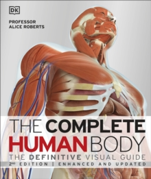 The Complete Human Body : The Definitive Visual Guide, Hardback Book