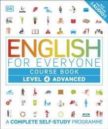 English for Everyone Course Book Level 4 Advanced : A Complete Self-Study Programme, Paperback / softback Book
