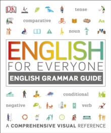 English for Everyone English Grammar Guide : A comprehensive visual reference, Hardback Book