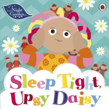 In the Night Garden: Sleep Tight, Upsy Daisy, Paperback Book