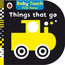 Things That Go: Baby Touch First Focus, Board book Book