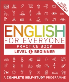 English for Everyone Practice Book Level 1 Beginner : A Complete Self-Study Programme, Paperback / softback Book