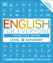 English for Everyone Practice Book Level 4 Advanced : A Complete Self-Study Programme, Paperback / softback Book