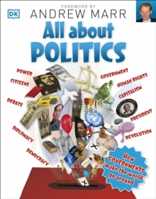 All About Politics : How Governments Make the World Go Round, Paperback Book