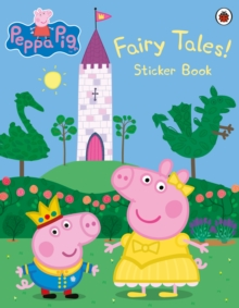 Peppa Pig: Fairy Tales! Sticker Book, Paperback Book