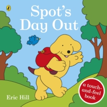 Spot's Day Out : Touch and Feel, Board book Book