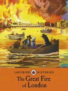 Ladybird Histories: The Great Fire of London, Paperback / softback Book