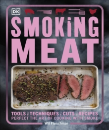 Smoking Meat : Perfect the Art of Cooking with Smoke, Paperback Book
