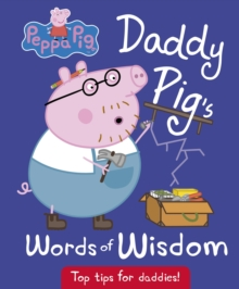 Peppa Pig: Daddy Pig's Words of Wisdom, Hardback Book