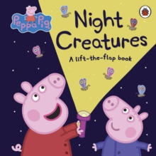 Peppa Pig: Night Creatures, Board book Book
