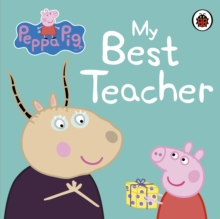 Peppa Pig: My Best Teacher, Board book Book