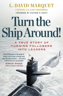 Turn The Ship Around! : A True Story of Building Leaders by Breaking the Rules, EPUB eBook