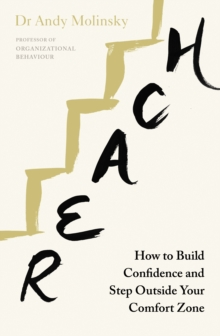 Reach : How to Build Confidence and Step Outside Your Comfort Zone, Paperback Book