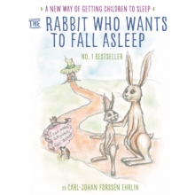 The Rabbit Who Wants to Fall Asleep : A New Way of Getting Children to Sleep, CD-Audio Book