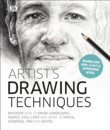 Artist's Drawing Techniques : Discover How to Draw Landscapes, People, Still Lifes and More, in Pencil, Charcoal, Pen and Pastel, Hardback Book