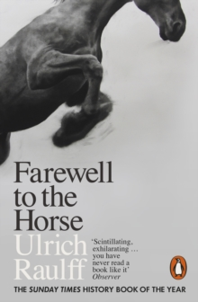Farewell to the Horse : The Final Century of Our Relationship, EPUB eBook