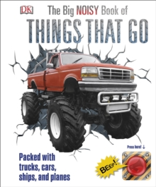 The Big Noisy Book of Things That Go : Packed with Trucks, Cars, Ships and Planes, Hardback Book