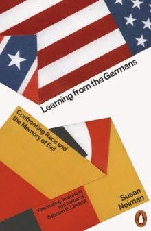 Learning from the Germans : Confronting Race and the Memory of Evil, EPUB eBook