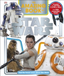 The Amazing Book of Star Wars : Feel the Force! Learn about Star Wars!, Hardback Book
