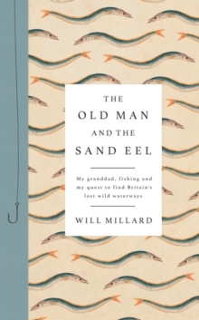 The Old Man and the Sand Eel, Hardback Book