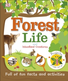 Forest Life and Woodland Creatures : Full of Fun Facts and Activities, Hardback Book