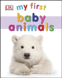 My First Baby Animals, Board book Book