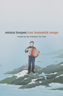 Our Homesick Songs, Hardback Book