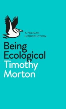 Being Ecological, Paperback Book
